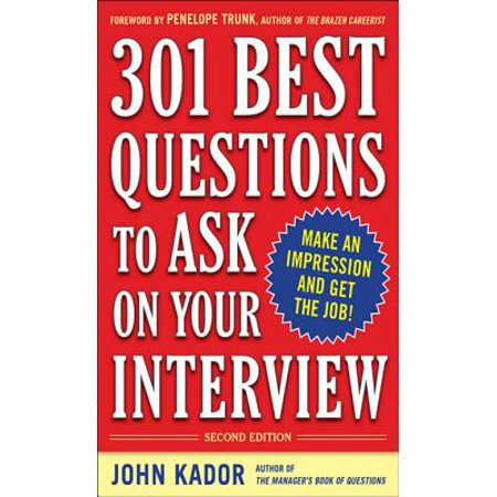 301 Best Questions to Ask on Your Interview, Second Edition -