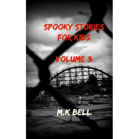 Spooky Kid Stories (Spooky Stories for Kids : Volume)