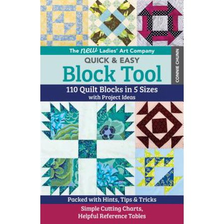 The New Ladies' Art Company Quick & Easy Block Tool : 110 Quilt Blocks in 5 Sizes with Project Ideas - Packed with Hints, Tips & Tricks - Simple Cutting Charts, Helpful Reference