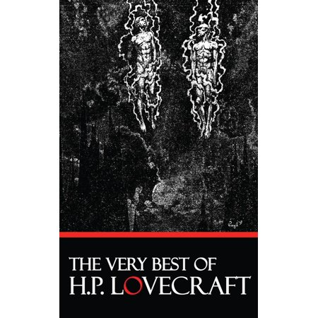 The Very Best of H.P. Lovecraft - eBook