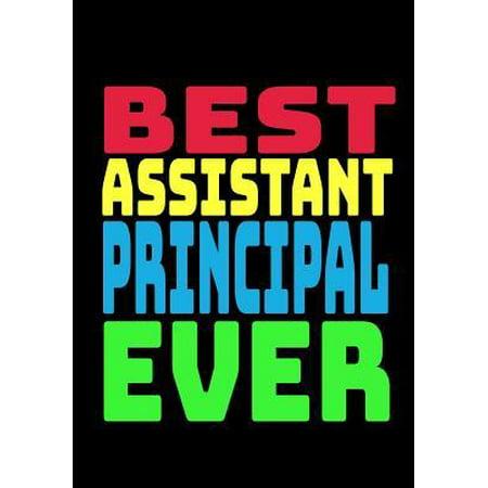 Best Assistant Principal Ever : Blank Lined Journal Notebook Teacher Appreciation (Best Teacher Ever Award)