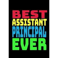 Best Assistant Principal Ever : Blank Lined Journal Notebook Teacher Appreciation Gift