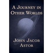 A Journey in Other Worlds - eBook
