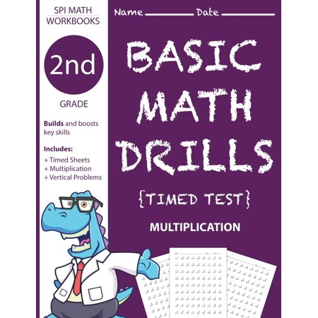 2nd Grade Basic Math Drills Timed Test : Builds and Boosts Key Skills Including Math Drills and Vertical Multiplication Problem Worksheets . (SPI Math Workbooks) (Volume (Life Skills For High School Students Worksheets)