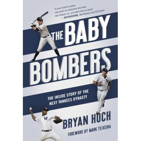 The Baby Bombers : The Inside Story of the Next Yankees Dynasty ()