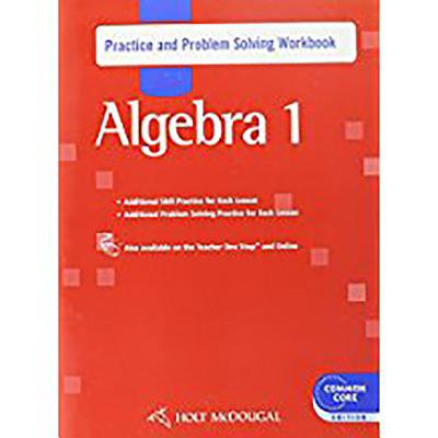 Holt McDougal Algebra 1 : Common Core Practice and Problem Solving Workbook (Halloween Activity Algebra 3)