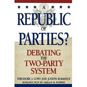 A Republic of Parties? : Debating the Two-Party System