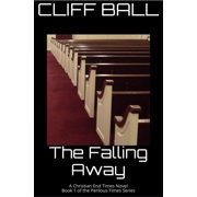 The Falling Away - Christian End Times Novel - eBook