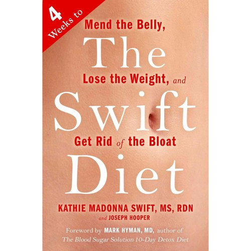 The Swift Diet: 4 Weeks to Mend the Belly, Lose the Weight,...