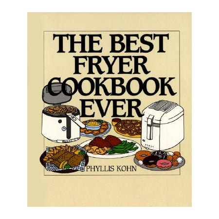 The Best Fryer Cookbook Ever (The Best Cookbook Ever)
