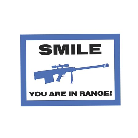 Smile You Are In Range - Funny Gun Rights Sign - Size 2nd Amendment Decoration - Aluminum Metal, - Metal Decorations