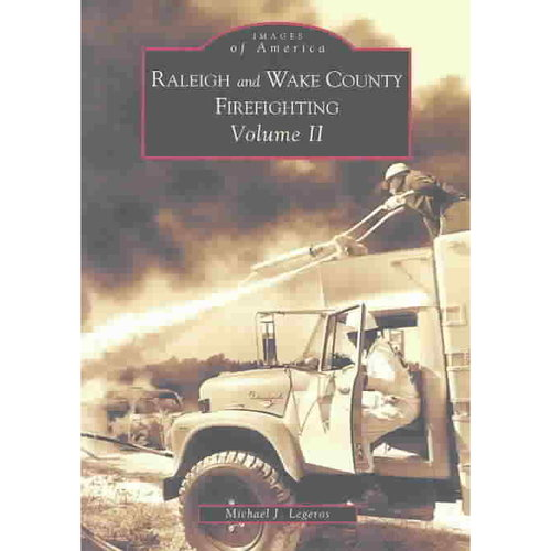 Raleigh and Wake County Firefighting Vol. II