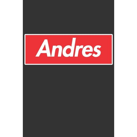 Andres: Andres Planner Calendar Notebook Journal, Personal Named Firstname Or Surname For Someone Called Andres For Christmas Or Birthdays This Makes The Perfect Personolised Custom Name Gift For Andr ()