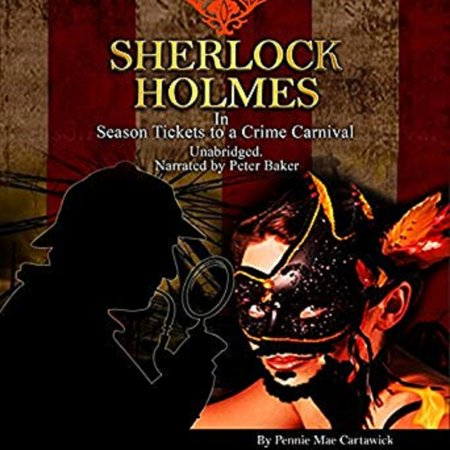 Sherlock Holmes: Season Tickets to a Crime Carnival - Audiobook - Carnival Ticket