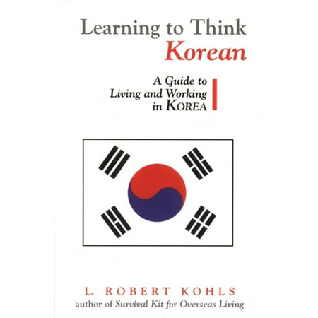 Learning to Think Korean : A Guide to Living and Working in Korea From first page to last, Learning to Think Korean is quintessential Bob Kohls. Ever the pragmatist and diviner of values structures, Kohls provides critical incidents based on personal experience and explores Korean values-traditional values, value changes over the past forty years, and projected values for the early decades of the twenty-first century. Kohls is equally insightful when it comes to discussing the cultural patterns and practices of the workplace; he takes up management style, personnel issues, networking and  pull,  negotiating style, persistence, key Korean business relationships, and more. Perhaps more than any other East Asian country, Korea adheres to the traditional collectivist and Confucian traits of harmony, hierarchy, ingroups/outgroups, status, and proper behavior. According to Kohls, these traits plus the more Westernized values of the younger generations and the veneer of twenty-first century urban savvy are mixed in sometimes surprising combinations in personal and workplace relationships.