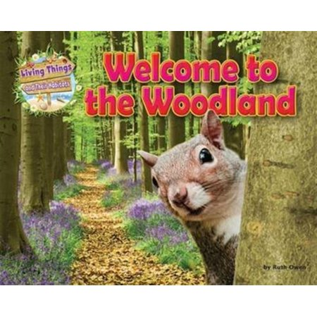 Welcome to the Woodland (Living Things & Their Habitats) (Paperback)
