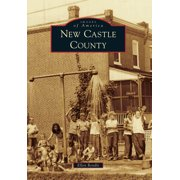 Images of America (Arcadia Publishing): New Castle County (Paperback)