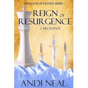 Reign of Resurgence: Checkmate (Kingdom of Destiny Book 5) - eBook
