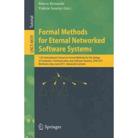 Formal Methods For Eternal Networked Software Systems  11Th International School On Formal Methods For The Design Of Computer  Communication And Softw