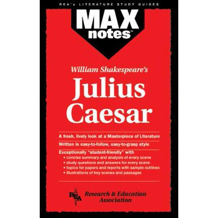 Julius Caesar (Maxnotes Literature Guides) (Julius Caesar Literature Guide 2006 Secondary Solutions)