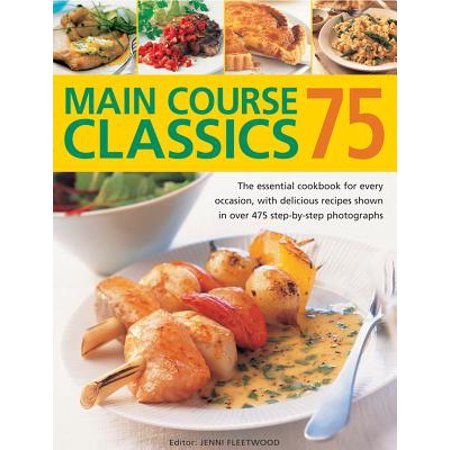 75 Main Course Classics : The Essential Cookbook for Every Occasion, with Delicious Recipes Shown in Over 475 Step-By-Step Photographs - Main Halloween Course