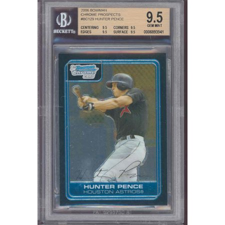 2006 bowman chrome prospects #129 HUNTER PENCE rookie BGS 9.5 (9.5 9.5 9.5 9.5) 2006 Bowman Sterling Rc Auto