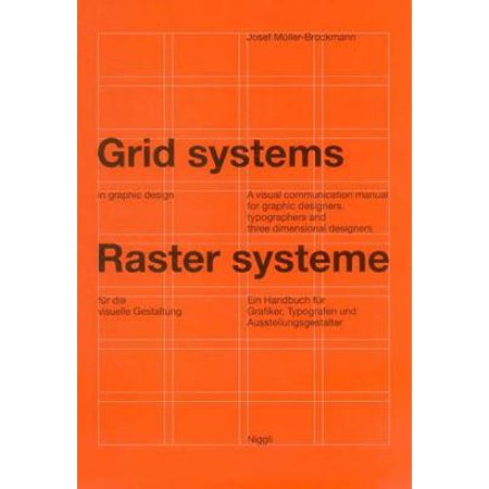 Grid Systems in Graphic Design : A Visual Communication Manual for Graphic Designers, Typographers and Three Dimensional (Best Visual Communication Colleges)