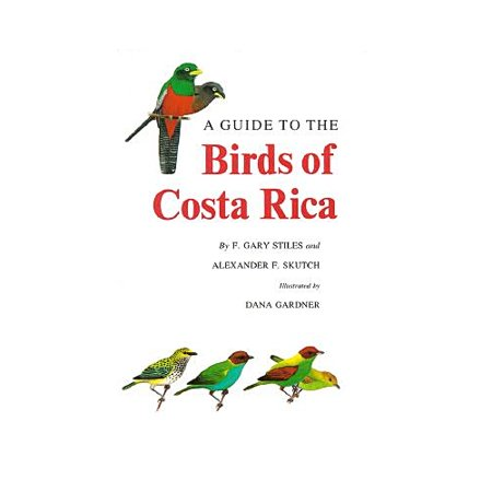 A Guide to the Birds of Costa Rica by