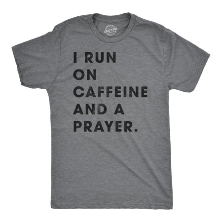 Mens I Run On Caffeine And Prayer Tshirt Funny Coffee (I Run Shirts)
