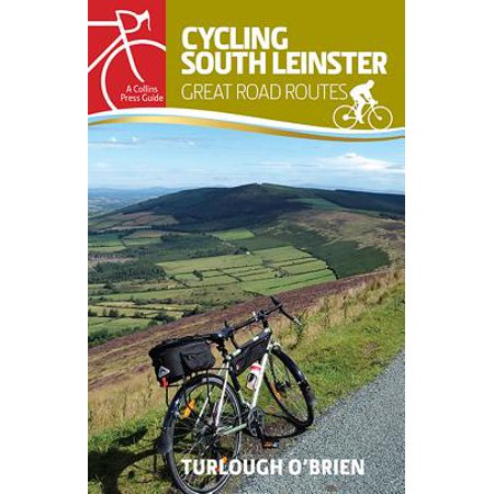 Cycling South Leinster : Great Road Routes