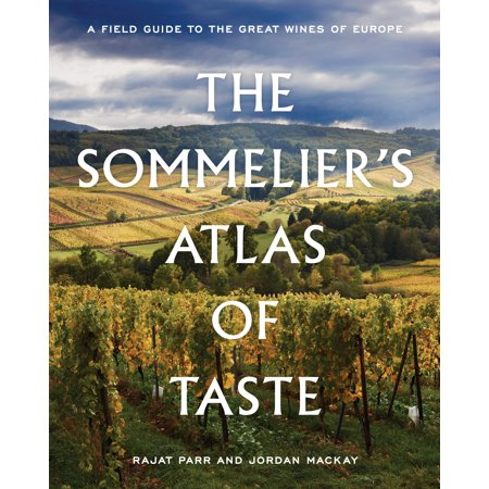 The Sommelier's Atlas of Taste : A Field Guide to the Great Wines of Europe