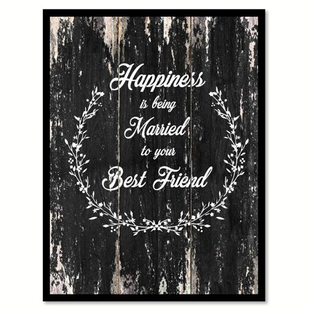 Happiness Is Being Married To Your Best Friend Inspirational Quote Saying Black Canvas Print Picture Frame Home Decor Wall Art Gift Ideas 13