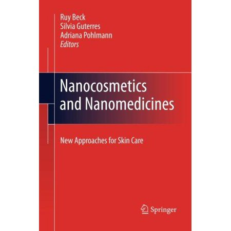 Nanocosmetics And Nanomedicines  New Approaches For Skin Care  2011