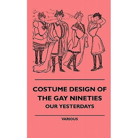 Costume Design of the Gay Nineties - Our Yesterdays](Nineties Costume Ideas)