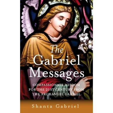 The Gabriel Messages: Compassionate Wisdom for the 21st Century From the Archangel - Archangel Gabriel Boy Or Girl