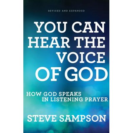 You Can Hear the Voice of God : How God Speaks in Listening Prayer (Can You Hear Us)