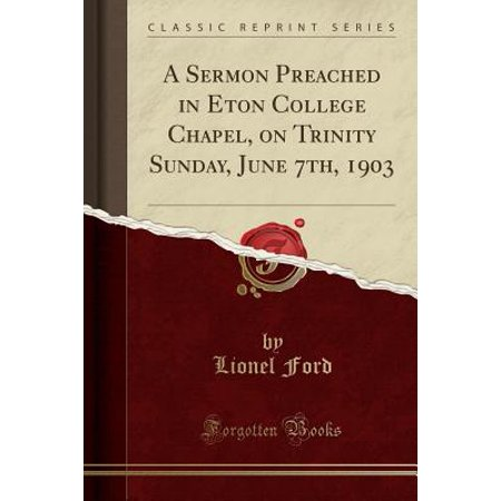 A Sermon Preached in Eton College Chapel, on Trinity Sunday, June 7th, 1903 (Classic Reprint) (Paperback) (Trinity College Halloween)