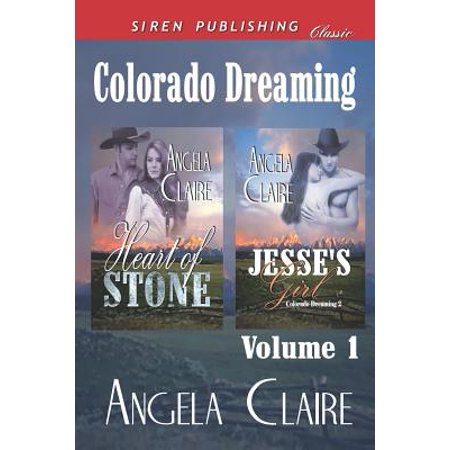 Colorado Heart - Colorado Dreaming, Volume 1 [Heart of Stone : Jesse's Girl] (Siren Publishing Classic)