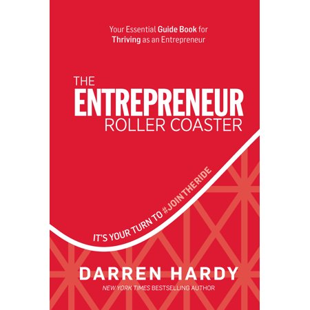 The Entrepreneur Roller Coaster : It's Your Turn to