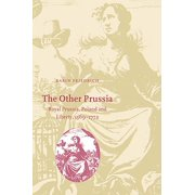The Other Prussia : Royal Prussia, Poland and Liberty, 1569 1772
