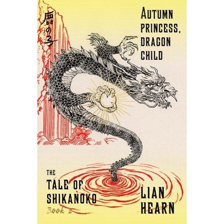 Autumn Princess, Dragon Child : Book 2 in the Tale of