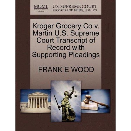 Kroger Grocery Co V  Martin U S  Supreme Court Transcript Of Record With Supporting Pleadings