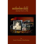 Motherless Child: stories from a life - eBook