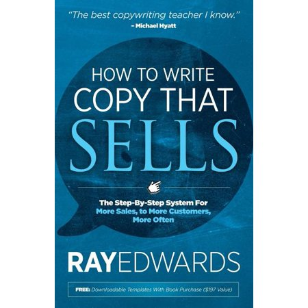 How to Write Copy That Sells : The Step-By-Step System for More Sales, to More Customers, More Often (Paperback)