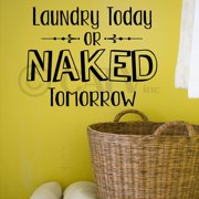 """Laundry Today Or Naked Tomorrow Vinyl Lettering Wall Decal Sticker (12.5""""H x 16.5""""W, Black)"""