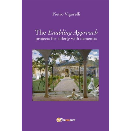 The Enabling Approach projects for elderly with dementia - eBook - Crafts For The Elderly