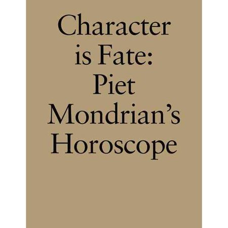 Character Is Fate  Piet Mondrians Horoscope