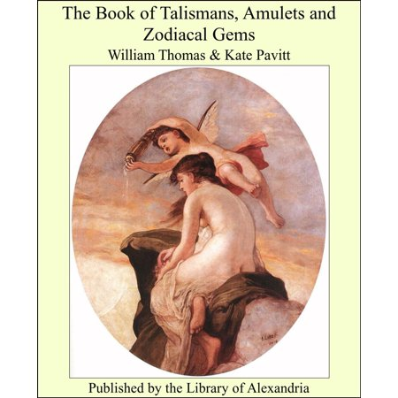 The Book of Talismans, Amulets and Zodiacal Gems - - Talisman Gemstone