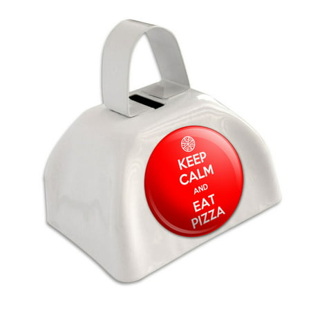 Keep Calm And Eat Pizza Red White Cowbell Cow Bell