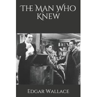 The Man Who Knew (Paperback)
